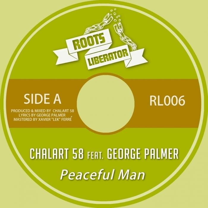 CHALART 58 feat GEORGE PALMER - Peaceful Man
