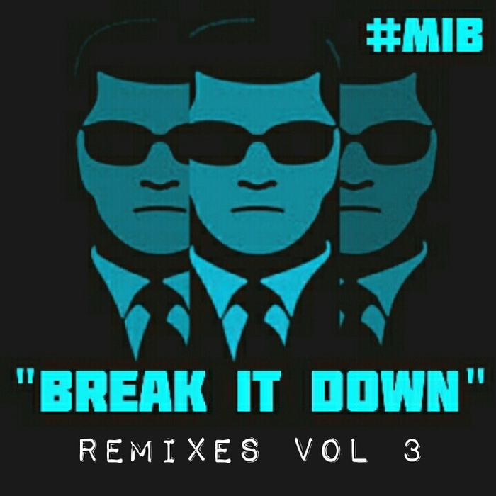 MIB - Break It Down (remixes Vol 3)