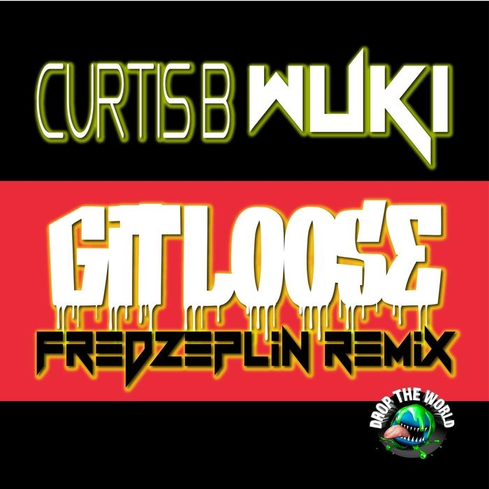 CURTIS B/WUKI - Git Loose