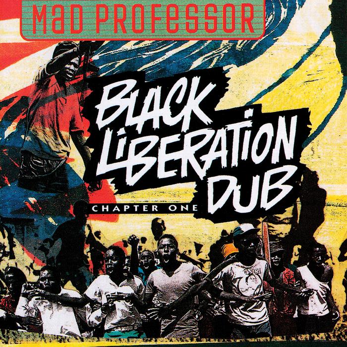 MAD PROFESSOR - Black Liberation Dub