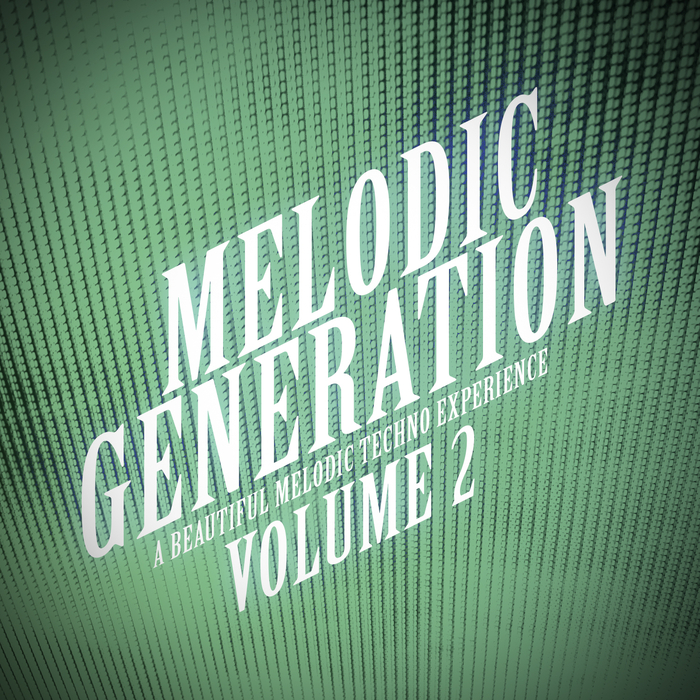 VARIOUS - Melodic Generation, Vol  2 - The Melodic Techno Collection