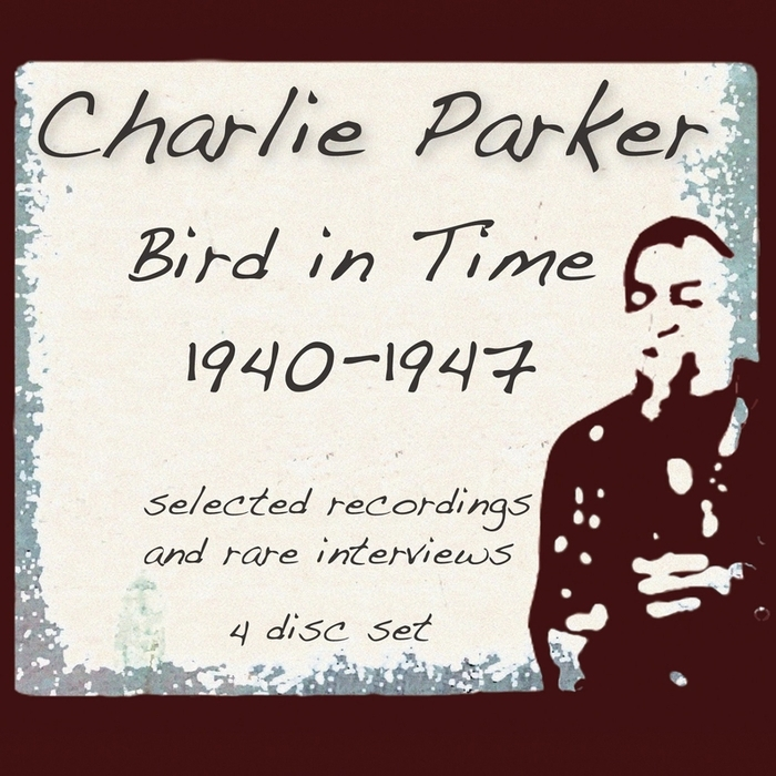 PARKER, Charlie/VARIOUS - Bird In Time 1940-1947