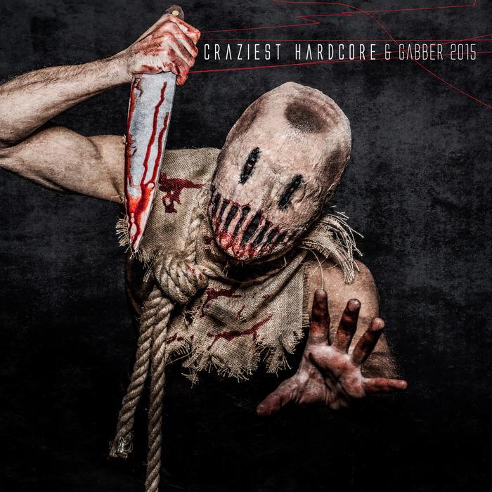 VARIOUS - Craziest Hardcore & Gabber 2015