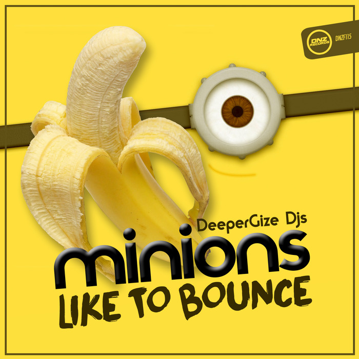 Minions Like To Bounce by Deepergize DJs on MP3, WAV, FLAC, AIFF