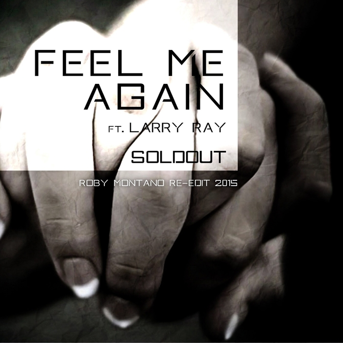 SOLDOUT feat LARRY RAY - Feel Me Again