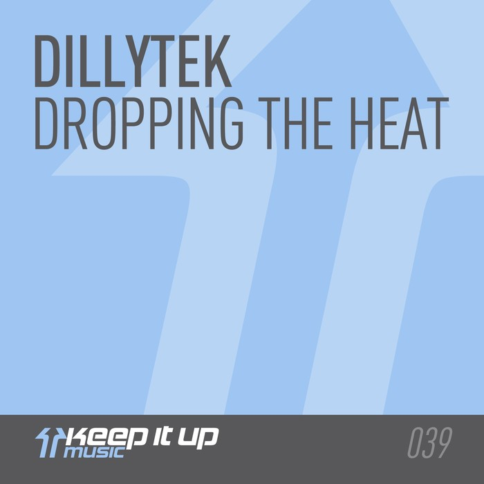 DILLYTEK - Dropping The Heat