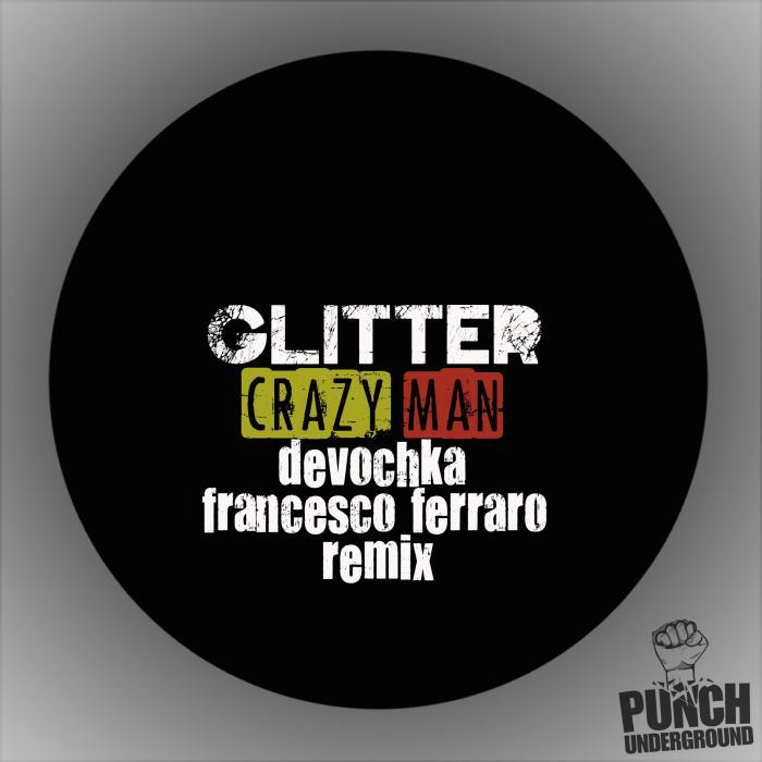 GLITTER - Crazy Man Remix