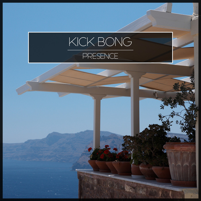KICK BONG - Presence