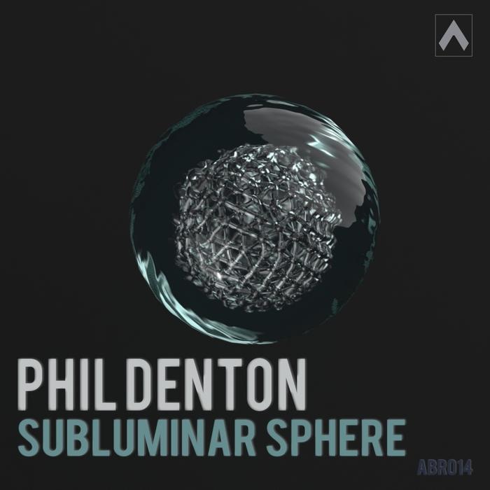 DENTON, Phil - Sublunary Sphere