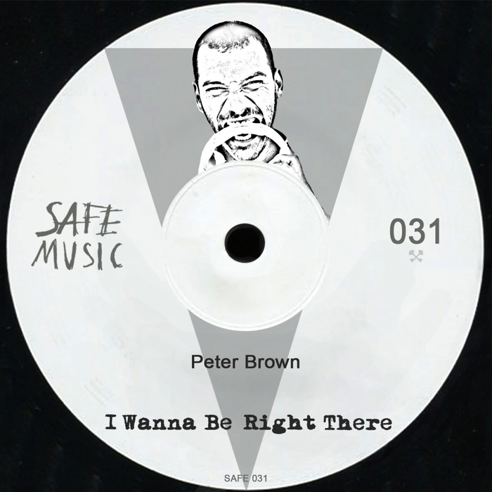 BROWN, Peter - I Wanna Be Right There