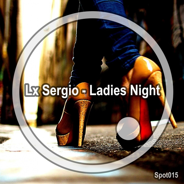 LX SERGIO - Ladies Night
