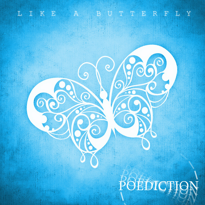 POEDICTION - Like A Butterfly