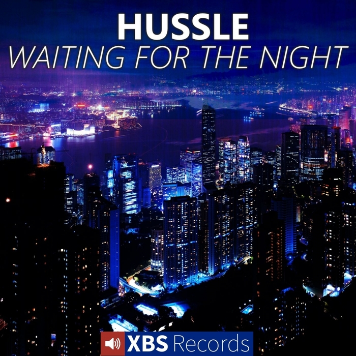 HUSSLE - Waiting For The Night
