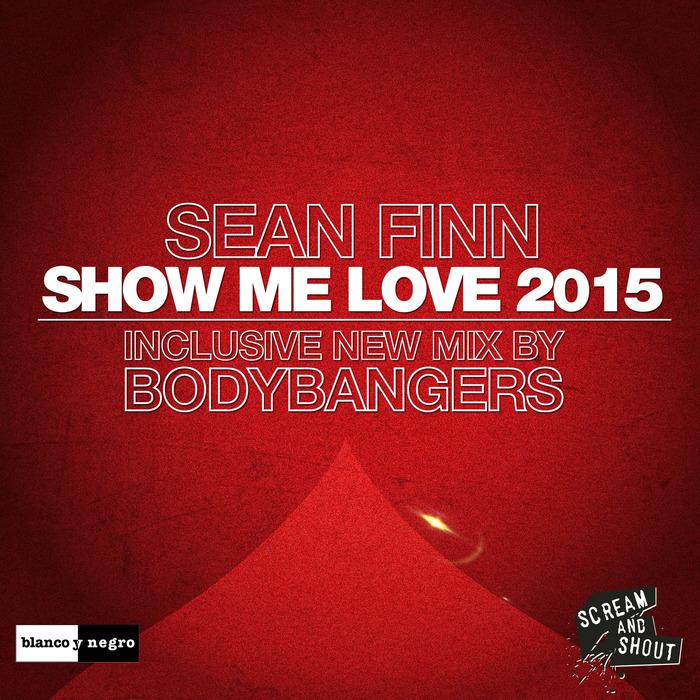 FINN, Sean - Show Me Love 2015