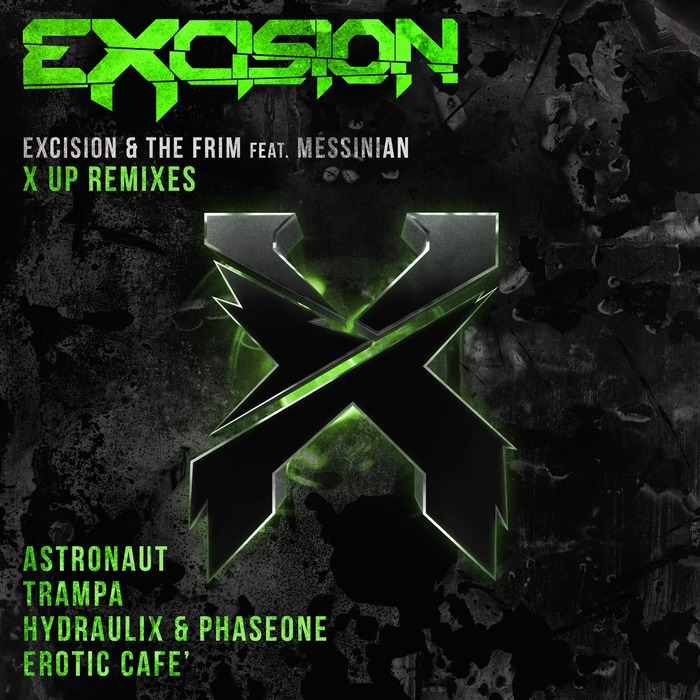 EXCISION/THE FRIM - X Up (The remixes)