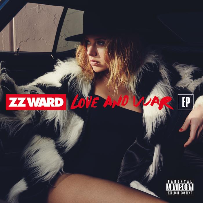 ZZ WARD - Love And War (Explicit)