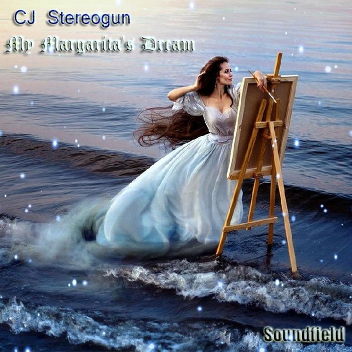 CJ STEREOGUN - My Margarita's Dream
