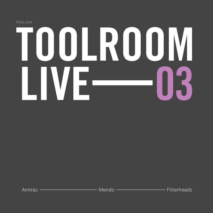 AMTRAC/MENDO/FILTERHEADZ/VARIOUS - Toolroom Live 03