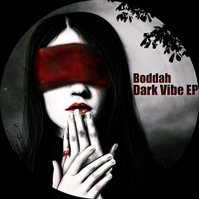 BODDAH - Dark Vibe EP