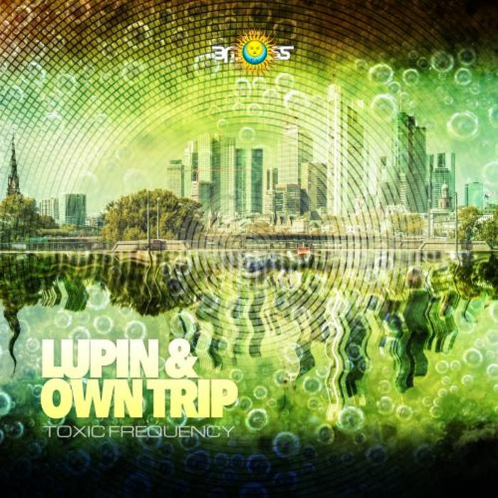 LUPIN/OWNTRIP - Toxic Frequency