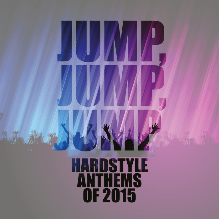 VARIOUS - Jump, Jump, Jump (Hardstyle Anthems Of 2015)