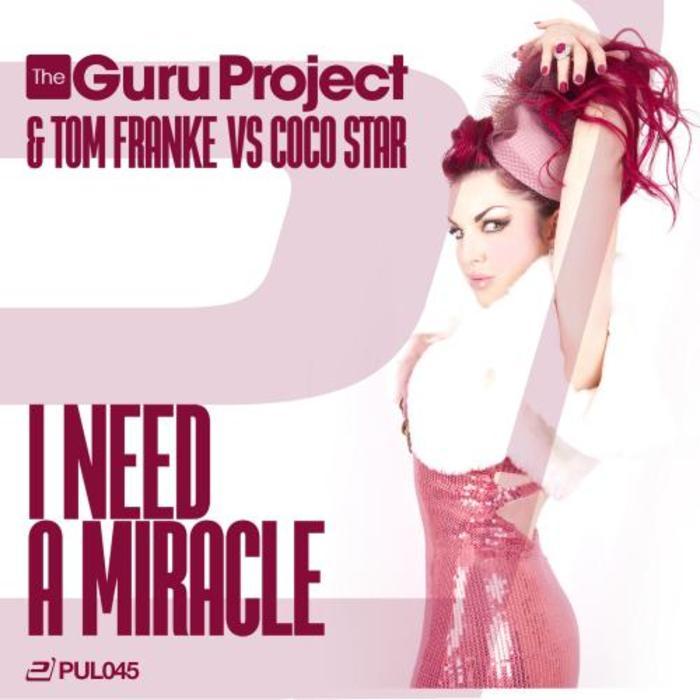 THE GURU PROJECT & TOM FRANKE vs COCO STAR - I Need A Miracle
