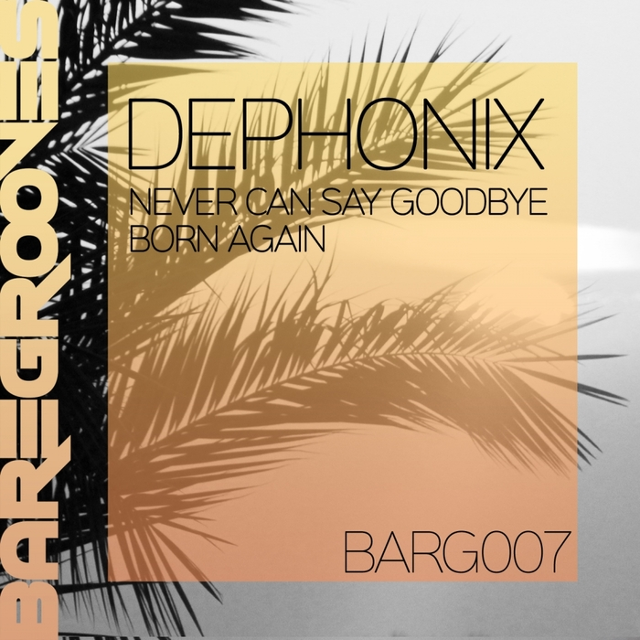 DEPHONIX - Never Can Say Goodbye/Born Again