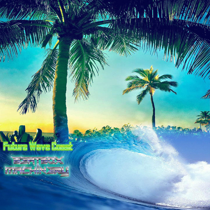 BEATBOX MACHINERY - Future Wave Coast