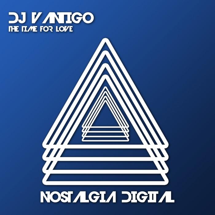 DJ VANTIGO - The Time For Love