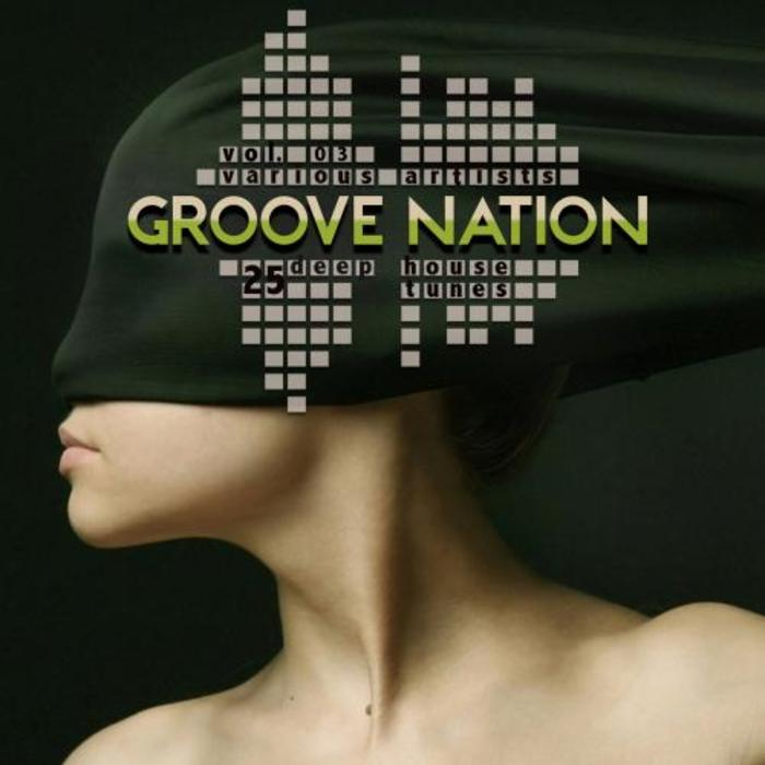 VARIOUS - Groove Nation Vol 3 (25 Deep House Tunes)