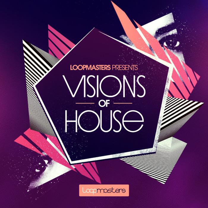 LOOPMASTERS - Visions Of House (Sample Pack WAV/APPLE/LIVE/REASON)