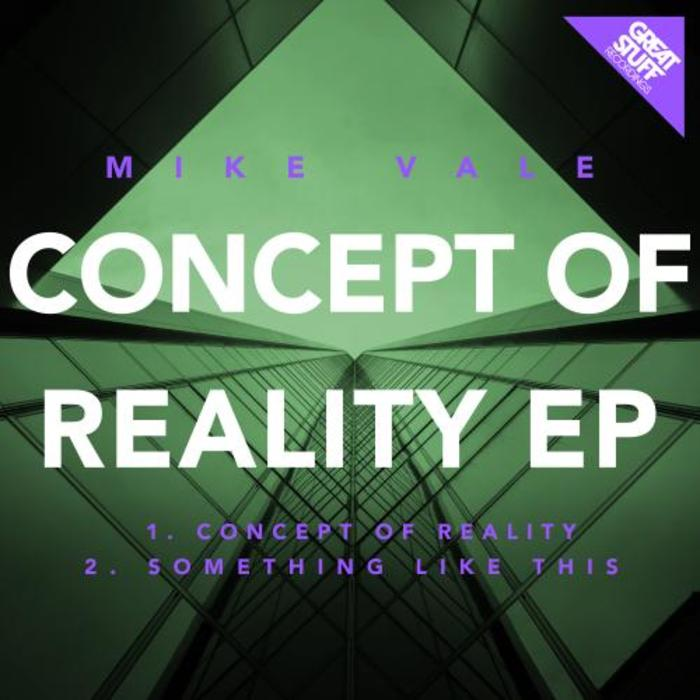 MIKE VALE - Concept Of Reality EP