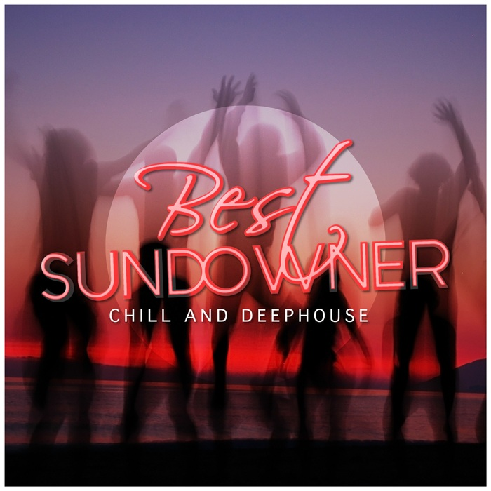 VARIOUS - Best Sundowner: Chill & Deephouse