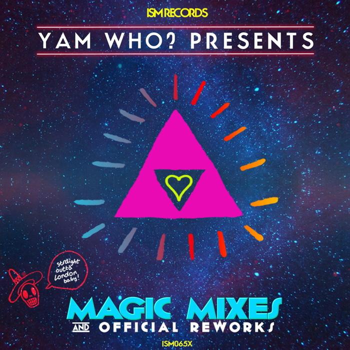 VARIOUS - Yam Who? Presents Magic Mixes & Official Reworks