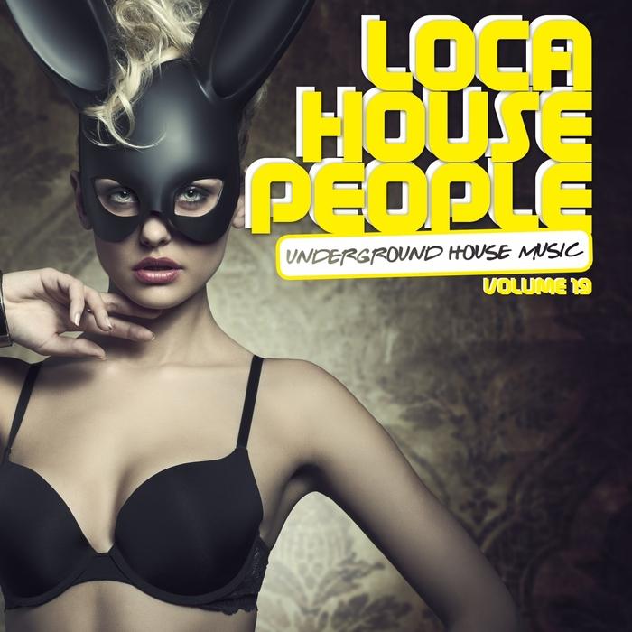 VARIOUS - Loca House People Vol 19