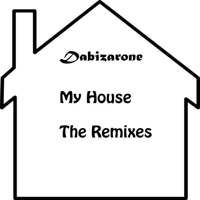 DABIZARONE - My House: The Remixes