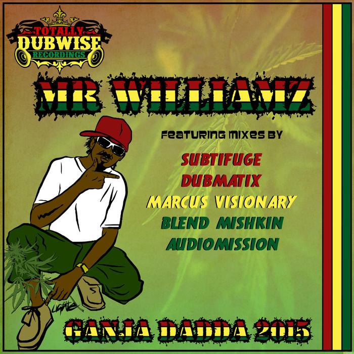 SUBTIFUGE feat MR WILLIAMZ - Ganja Dadda 2015