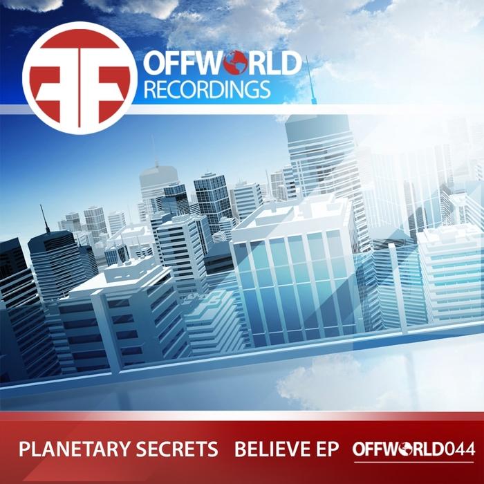 PLANETARY SECRETS - Believe EP