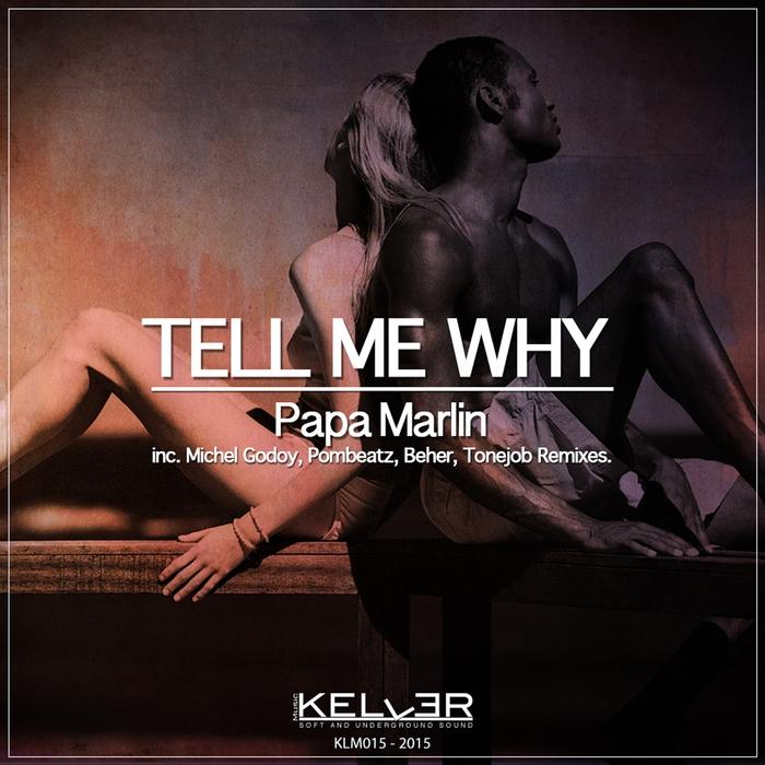 PAPA MARLIN - Tell Me Why