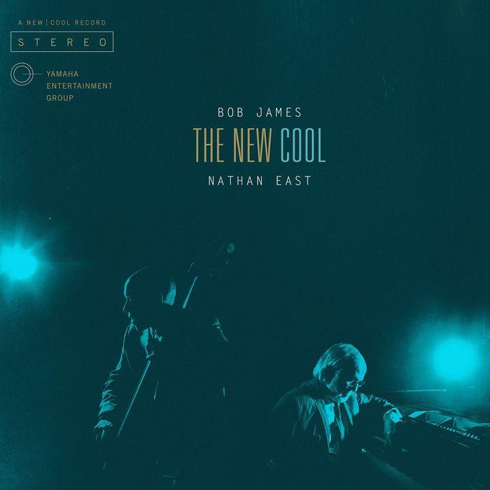 BOB JAMES/NATHAN EAST - The New Cool