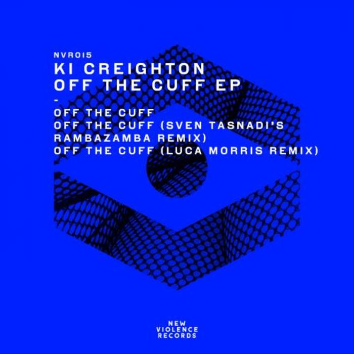 KI CREIGHTON - Off The Cuff EP