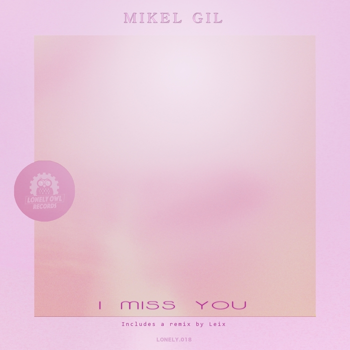 GIL, Mikel - I Miss You