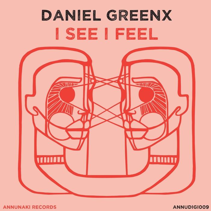 GREENX, Daniel - I See I Feel