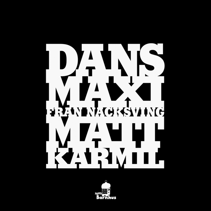 KARMIL, Matt - Dans-Maxi Fran Nacksving