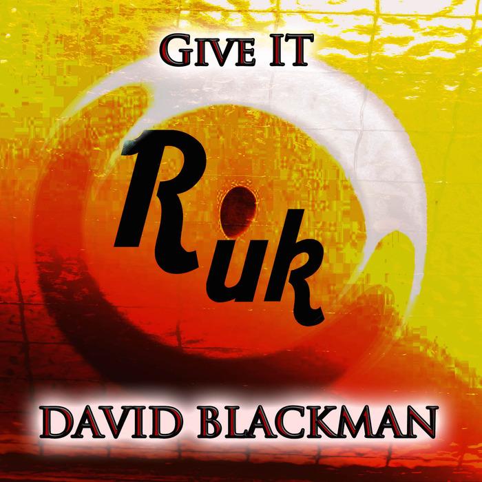 BLACKMAN, David - Give It