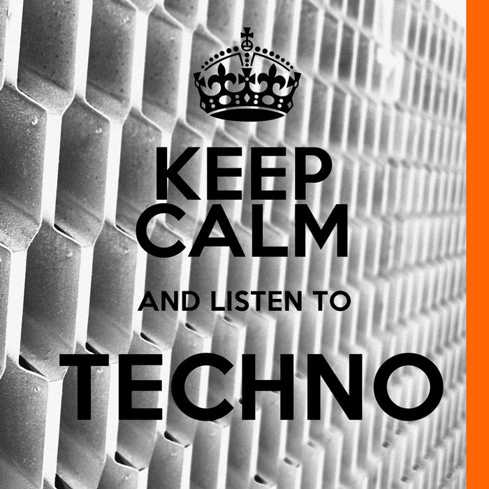 VARIOUS - Keep Calm & Listen To Techno