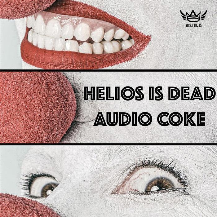 HELIOS IS DEAD - Audio Coke