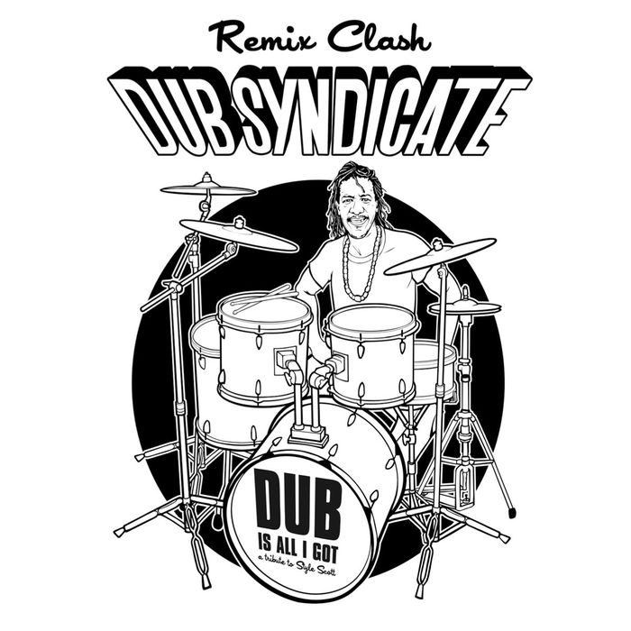 DUB SYNDICATE - Dub Is All I Got (Remix Clash)