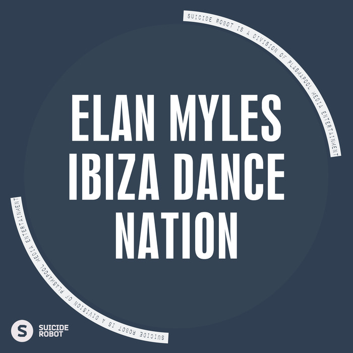 MYLES, Elan - Ibiza Dance Nation