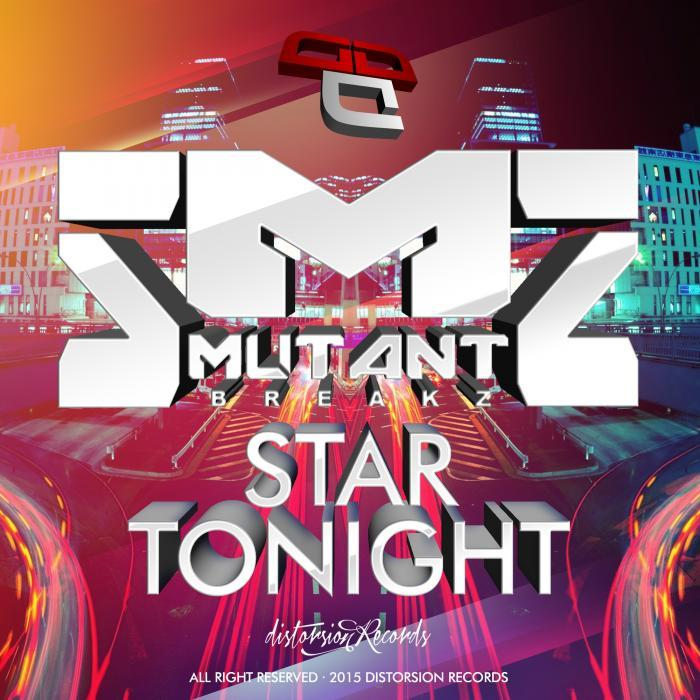 MUTANTBREAKZ - Star Tonight
